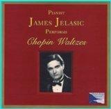 James Jelasic Performs Chopin Waltzes