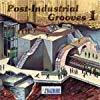 Vol. 1-Post Industrial Grooves