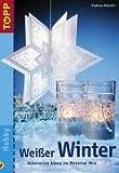 Weisser Winter. Dekorative Ideen im Material-Mix
