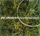 youthful days / Mr.Children