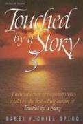 Touched by a Story 3: A New Collection of Inspiring Stories Retold by the Best-Selling Author of Touched by a Story (Artscroll)