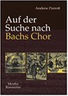 Bachs Chor. Zum neuen Verstaendnis