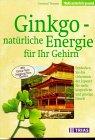 Ginkgo, natuerliche Energie fuer Ihr Gehirn