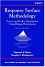 Response Surface Methodology: Process and Product Optimization Using Designed Experiments (Wiley Series in Probability and Sta..