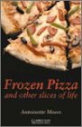 Frozen Pizza and Other Slices of Life Level 6 (Cambridge English Readers)の詳細を見る