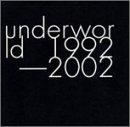 underworld 1992-2002 (Japan Only Special Edition) 画像