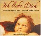 Ich liebe Dich. CD. . Prominente Stimmen lesen Liebeslyrik grosser Dichter
