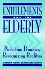 Entitlements and the Elderly: Protecting Promises, Recognizing Reality