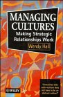 Managing Cultures: Making Strategic Relationships Work