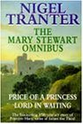 The Mary Stewart Omnibus: Price of a Princess ; Lord in Waiting