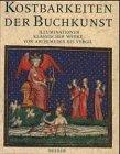 Kostbarkeiten der Buchkunst. Illuminationen klassischer Werke von Archimedes bis Vergil