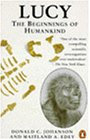 Lucy: Beginnings of Humankind (Penguin Press Science S.)