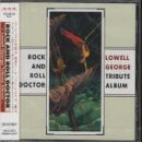 Rock & Roll Doctor: A Tribute to Lowell George by Rock & Roll Doctor