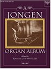A Jongen Organ Album (Music for Organ)