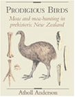 Prodigious Birds: Moas and Moa-Hunting in New Zealand