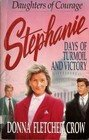 Stephanie: Days of Turmoil and Victory (Daughters of Courage)