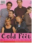 Cold Feet: A Woman's Guide to Life / Cold Feet : A Man's Guide to Life