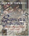 Samurai Invasion: Japan's Korean War 1592 - 1598 (Cassell Military)