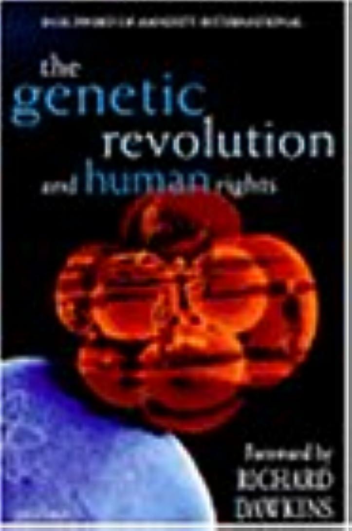 虐待ロデオ代替The Genetic Revolution and Human Rights: The Oxford Amnesty Lectures 1998 (Popular Science)
