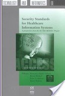 Security Standards for Healthcare Information Systems: A Perspective from the Eu Isis Medsec Project (Studies in Health Technology and Informatics)