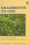 Grass Roots to God