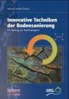 Innovative Techniken Der Bodensanierung: Ein Beitrag Zur Nachhaltigkeit