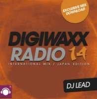 Digiwaxx Radio 14 -Japan Edition- / DJ Lead