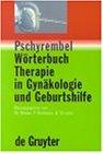 Pschyrembel Worterbuch Therapie in Gynakologie Und Geburtshilfe