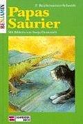 Papas Saurier. ( Ab 6 J.)