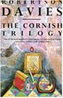 The Cornish Trilogy: What's Bred in the Bone, The Rebel Angels, The Lyre of Orpheus