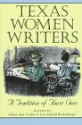 Texas Women Writers: A Tradition of Their Own (Tarleton State University Southwestern Studies in the Humanities)