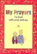My Prayers: To God with Love and Joy