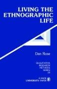 Living the Ethnographic Life (Qualitative Research Methods)