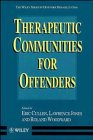 Therapeutic Communities for Offenders (Wiley Series in Offender Rehabilitation)