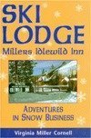 Ski Lodge: Millers Idlewild Inn : Adventures in Snow Business