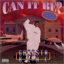Can It Be by Gangsta Blac (1996-05-03)