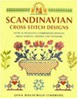 Scandinavian Cross Stitch Designs: Over 50 Delightful Embroidery Designs from Norway, Sweden and Denmark