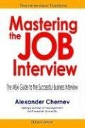 Mastering the Job Interview: The MBA Guide to the Successful Business Interview