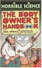 The Body Owner's Handbook (Horrible Science)