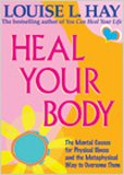 Heal Your Body: The Mental Causes for Physical Illness and the Metaphysical Way to Overcome Them 画像