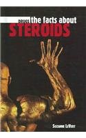 The Facts About Steroids (Drugs)