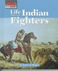 Life Among the Indian Fighters (Way People Live)