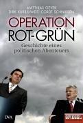 Operation Rot - Gruen. Geschichte eines politischen Abenteuers