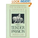 The Tender Passion (The Bourgeois Experience : Victoria to Freud, Vol II)