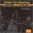 Comin Up Shouting: Gospel Music & Spirituals