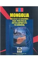 Mongolia: Recent Economic and Political Developments Yearbook (World Business Information Catalog)