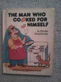 The Man Who Cooked for Himself (Parents Magazine Read Aloud and Easy Reading Program Original)