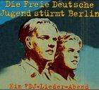 Die Freie Deutsche Jugend stuermt Berlin. CD. Ein FDJ- Lieder- Abend