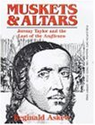 Muskets and Altars: Jeremy Taylor and the Last of the Anglicans
