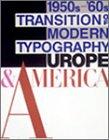モダン・タイポグラフィの流れ―ヨーロッパ・アメリカ1950s‐'60s